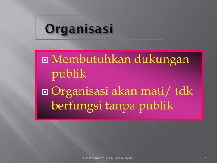 Membutuhkan dukungan  publik
