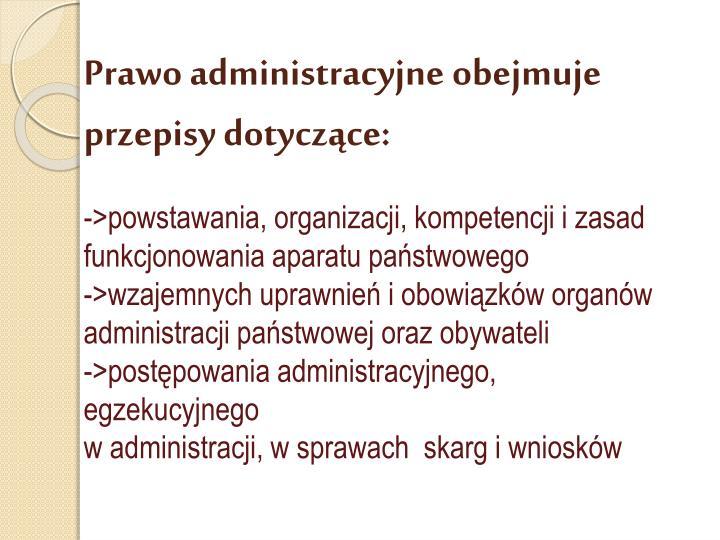 Prawo administracyjne obejmuje przepisy dotyczące:
