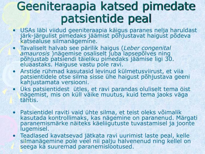 Geeniteraapia katsed pimedate patsientide peal
