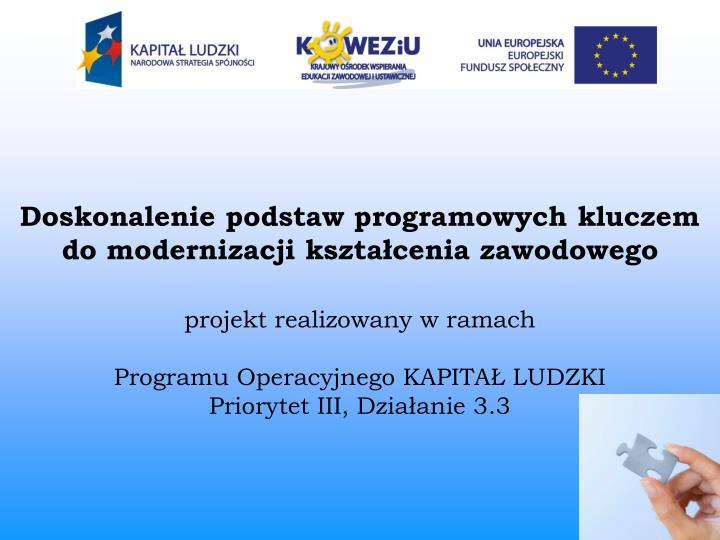 Doskonalenie podstaw programowych kluczem do modernizacji kształcenia zawodowego