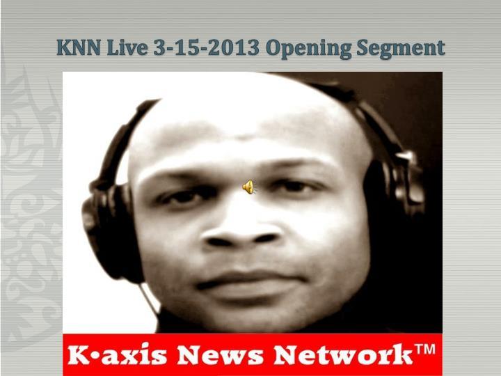 KNN Live 3-15-2013 Opening Segment