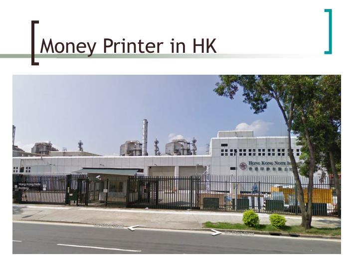 Money Printer in HK