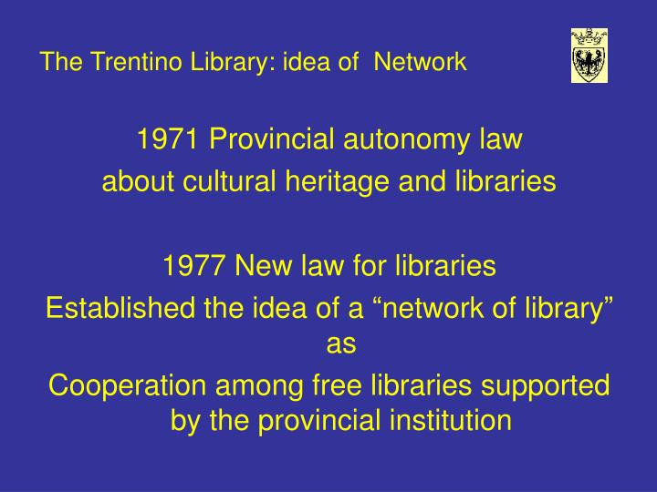 The Trentino Library: idea of  Network