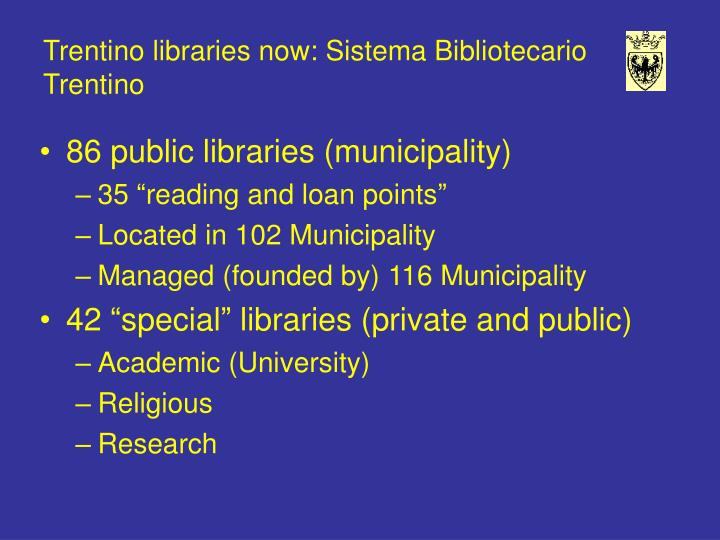 Trentino libraries now: Sistema Bibliotecario Trentino