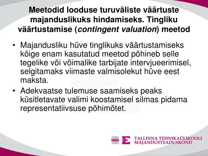 Meetodid looduse turuväliste väärtuste majanduslikuks hindamiseks. Tingliku väärtustamise (