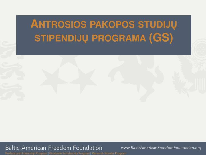 Antrosios pakopos studijų stipendijų programa (GS)