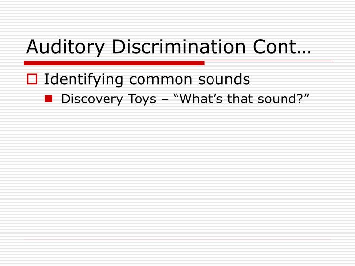 Auditory Discrimination Cont…
