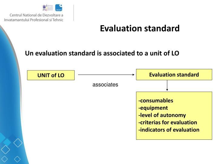 Evaluation standard