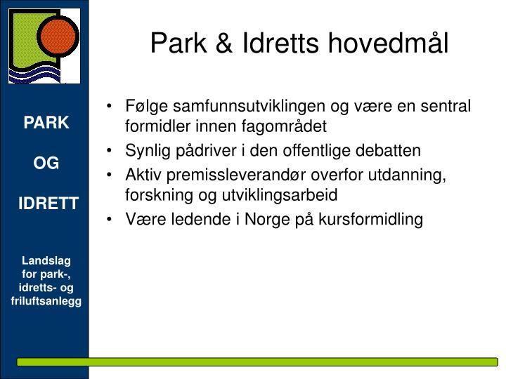 Park & Idretts hovedmål