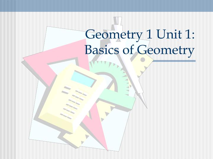 Geometry 1 unit 1 basics of geometry
