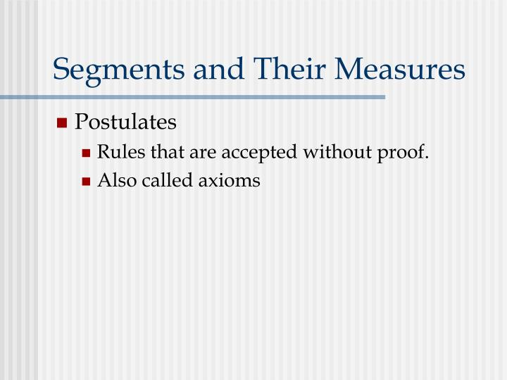 Segments and Their Measures