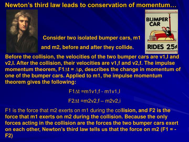 Newtons third law leads to conservation of momentum