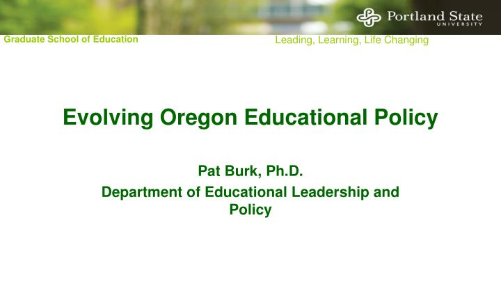 Evolving oregon educational policy