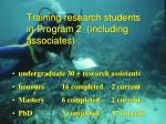 training research students in program 2 including associates