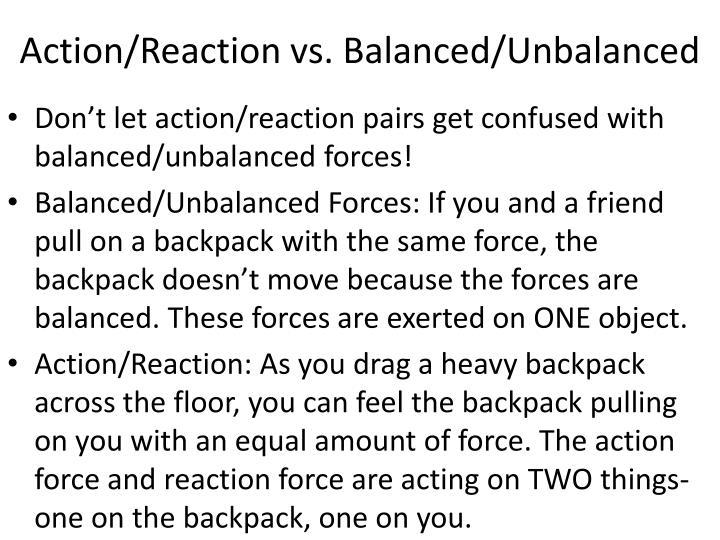 Action/Reaction vs. Balanced/Unbalanced