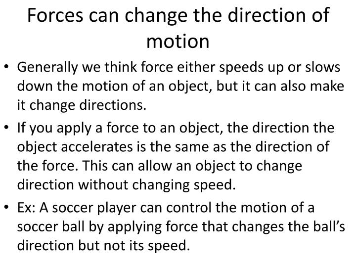 Forces can change the direction of motion