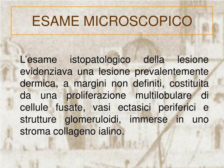 ESAME MICROSCOPICO