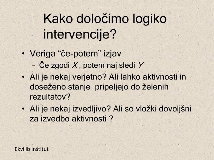 Kako določimo logiko intervencije?