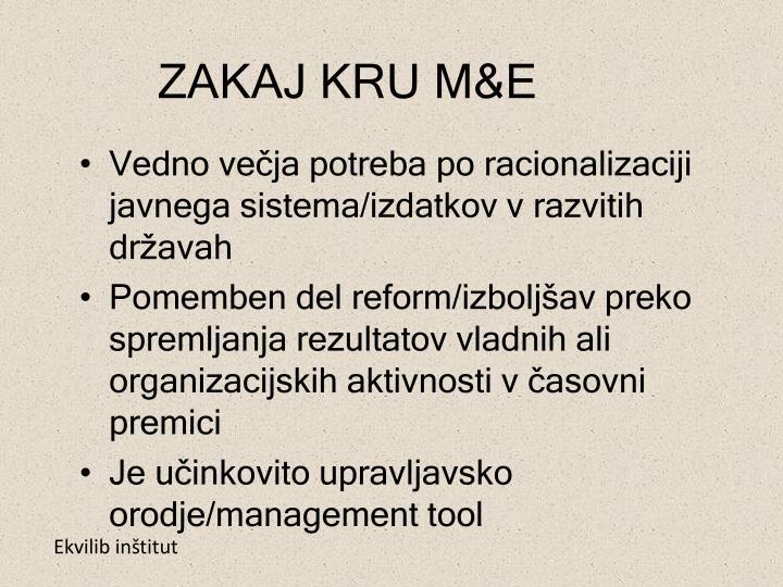 ZAKAJ KRU M&E