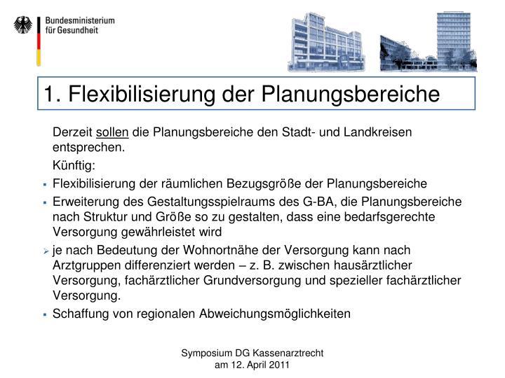1. Flexibilisierung der Planungsbereiche