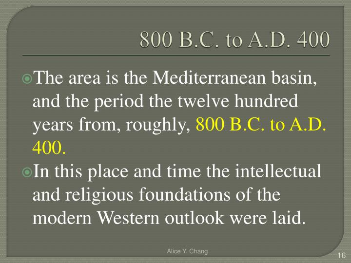 800 B.C. to A.D. 400