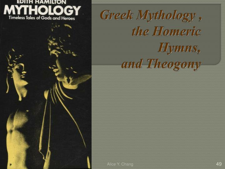 Greek Mythology , the Homeric Hymns,