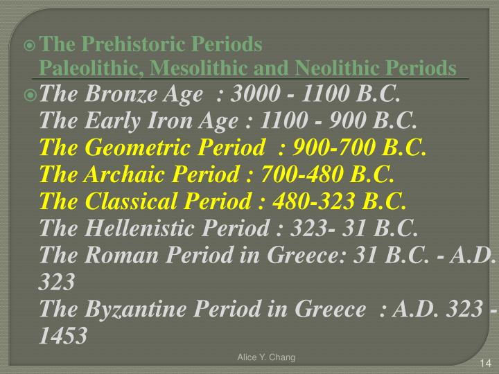 The Prehistoric Periods
