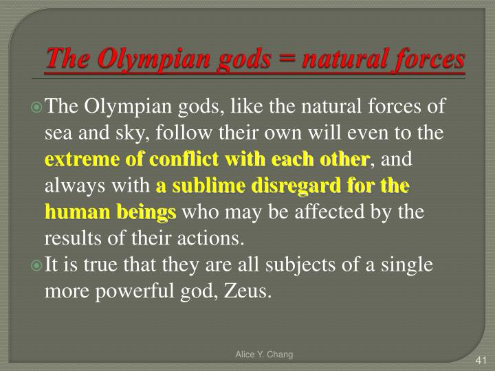 The Olympian gods = natural forces