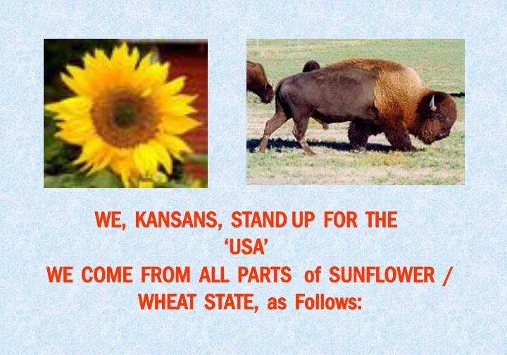 WE,  KANSANS,  STAND UP  FOR  THE  'USA'