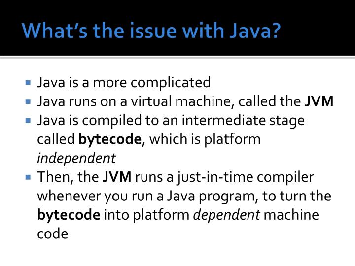 What's the issue with Java?