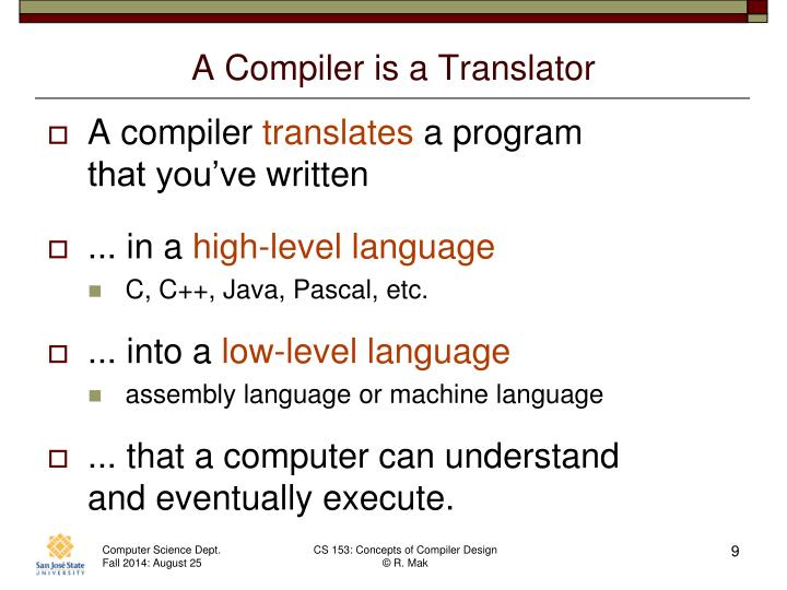 A Compiler is a Translator
