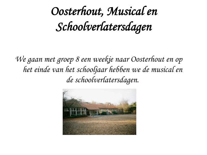 Oosterhout, Musical en Schoolverlatersdagen