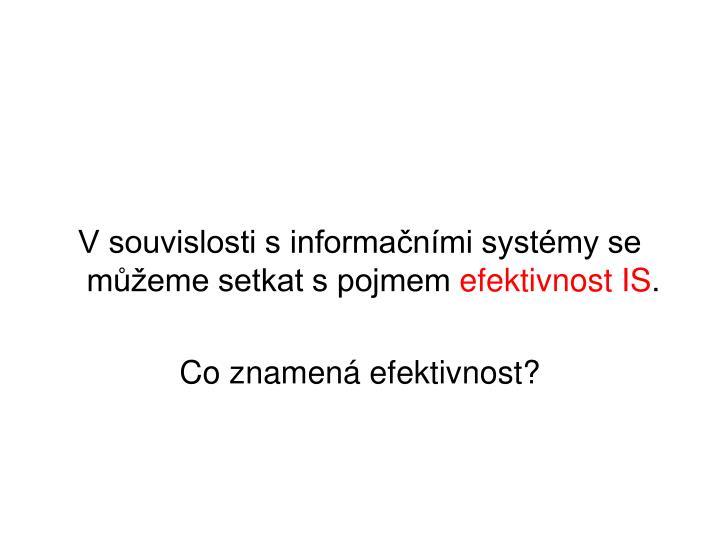 V souvislosti s informačními systémy se můžeme setkat s pojmem
