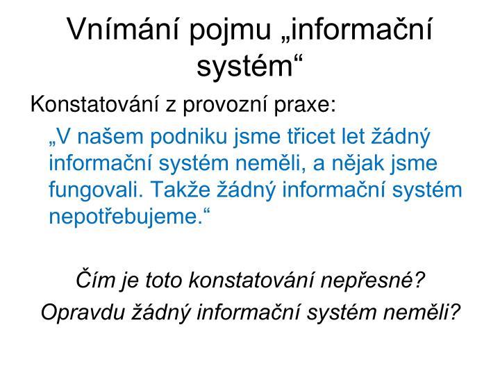 """Vnímání pojmu """"informační systém"""""""