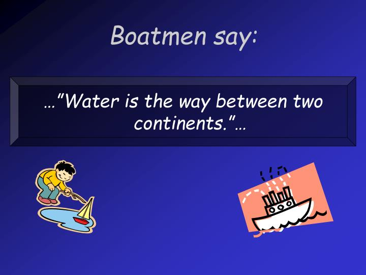 Boatmen say:
