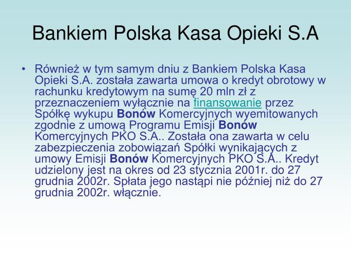 Bankiem Polska Kasa Opieki S.A