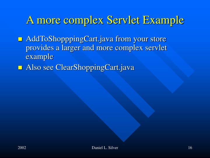 A more complex Servlet Example