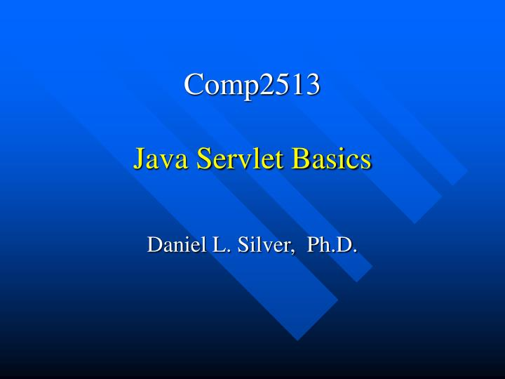 Comp2513 java servlet basics