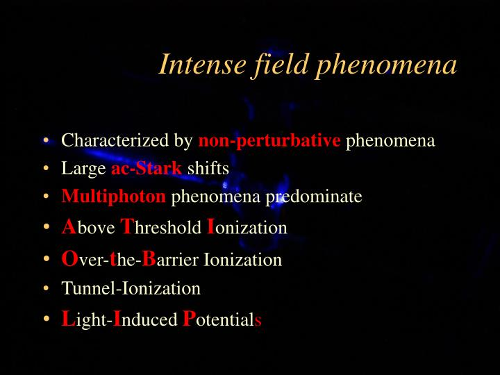 Intense field phenomena
