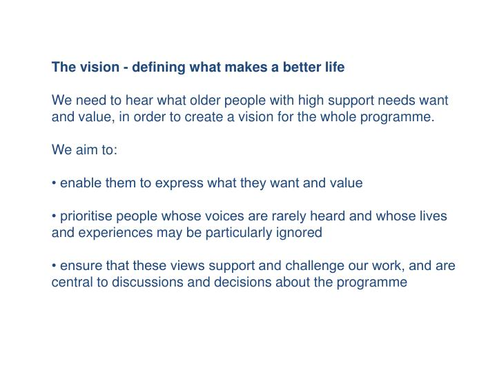 The vision - defining what makes a better life