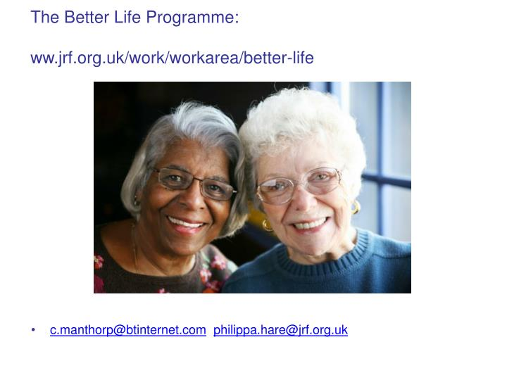 The Better Life Programme: