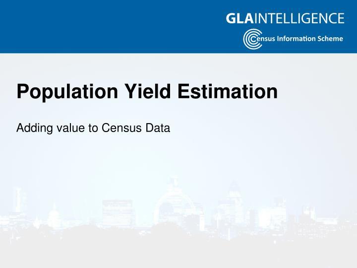 Population Yield Estimation