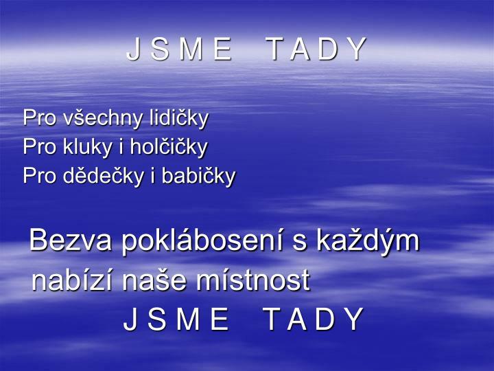 J S M E    T A D Y