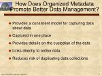 how does organized metadata promote better data management