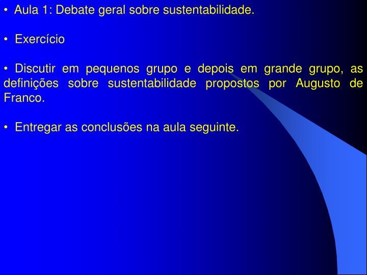 Aula 1: Debate geral sobre sustentabilidade.
