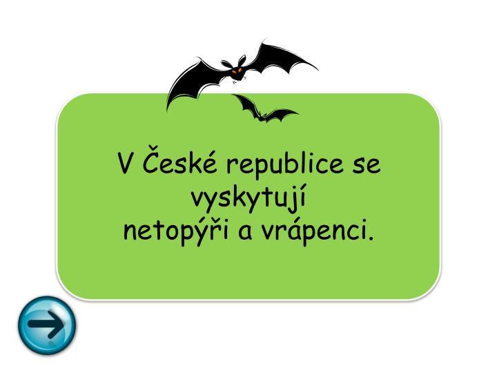 V České republice se vyskytují