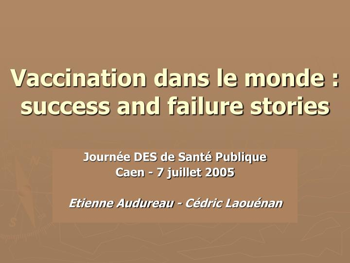 Vaccination dans le monde success and failure stories