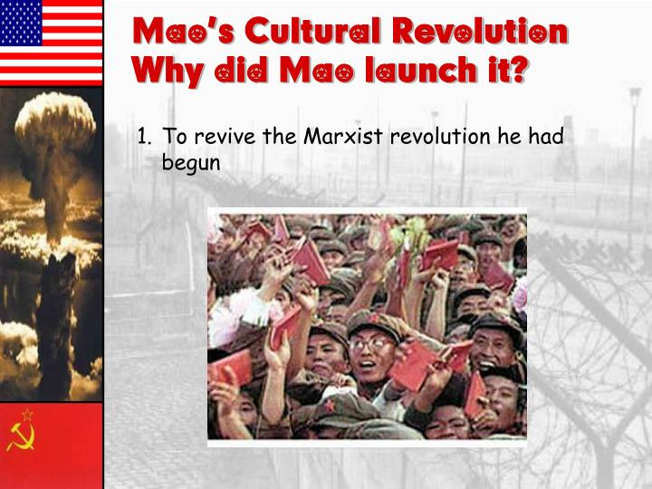 Mao's Cultural Revolution– Why did Mao launch it?
