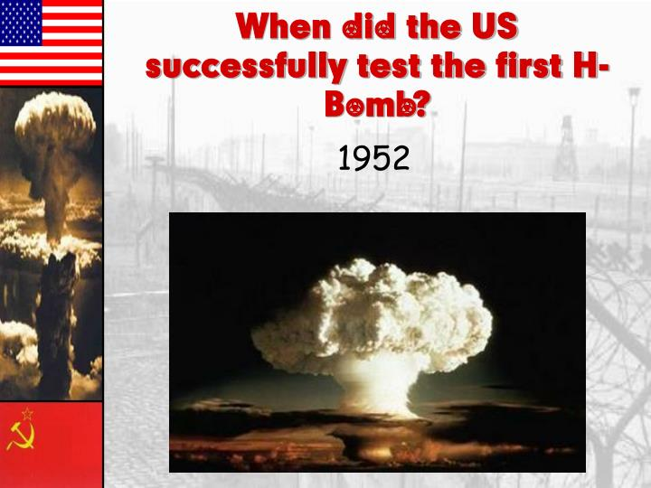 When did the US successfully test the first H-Bomb?