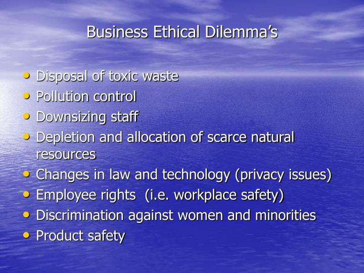 Business Ethical Dilemma's